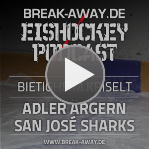 Break-Away.de Eishockey-Podcast 153 - Adler Mannheim ärgern San José Sharks